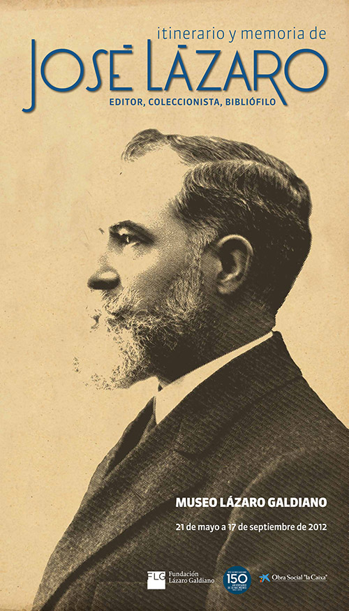 """Cartel de la exposición """"Itinerario y memoria de José Lázaro. Editor, coleccionista, bibliófilo"""". Museo Lázaro Galdiano"""
