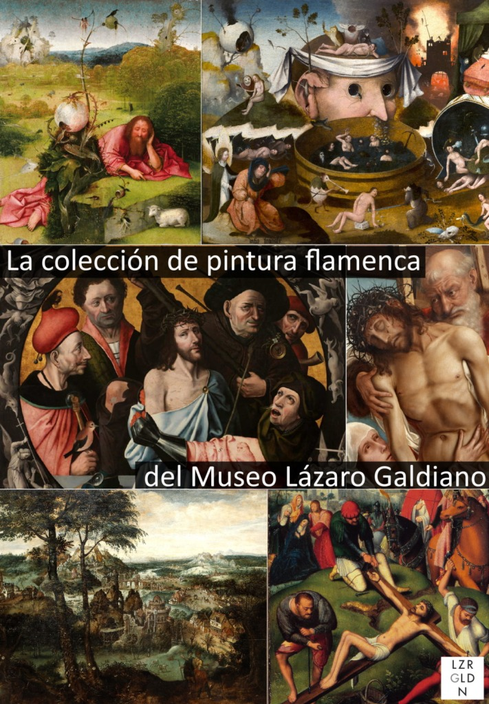 Selección de obras destacadas de la colección de pintura flamenca de los siglos XV y XVI del Museo Lázaro Galdiano
